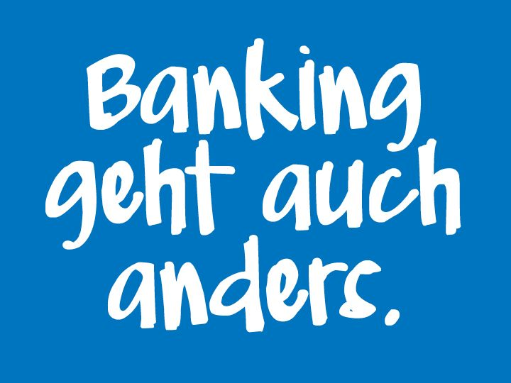 Banking geht auch anders.